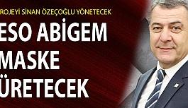 İLK ETAPTA 20 BİN MASKE ÜRETİLECEK