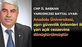 Uyar: Anadolu Üniversitesi, aşırı güvenlik önlemleri ile yarı açık cezaevine dönüştürülmüştür