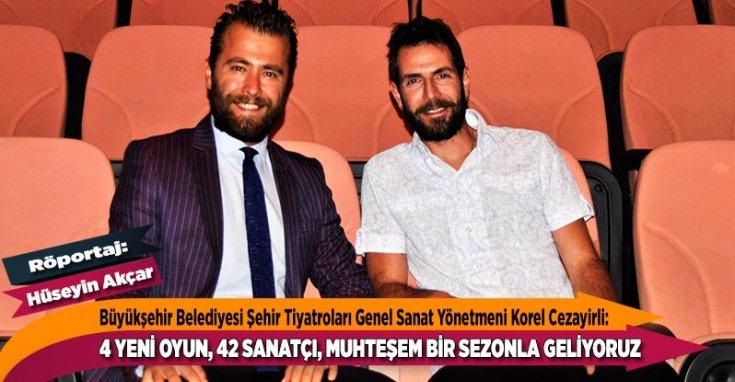Eskişehir Büyükşehir Belediyesi Şehir Tiyatroları Genel Sanat Yönetmeni Korel Cezayirli