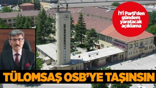 TÜLOMSAŞ OSB'YE TAŞINSIN
