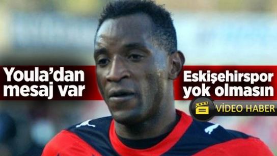 Youla'dan mesaj var: Eskişehirspor yok olmasın