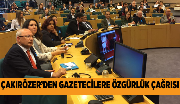 """Çakırözer: """"Basın özgürlüğü olmadan yolsuzlukla mücadele olmaz"""""""