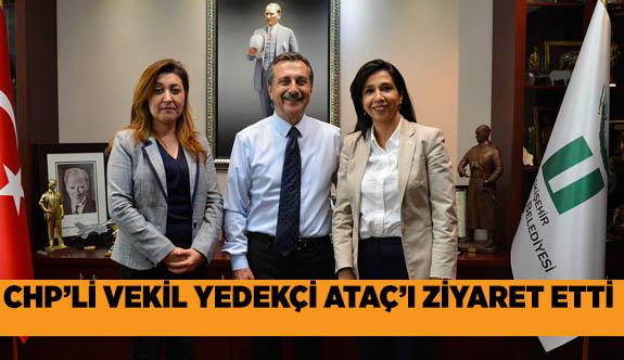 CHP İSTANBUL MİLLETVEKİLİ ATAÇ'I ZİYARET ETTİ