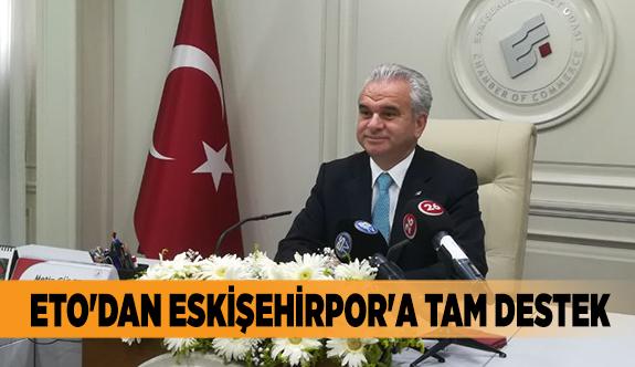 ETO'DAN ESKİŞEHİRPOR'A TAM DESTEK