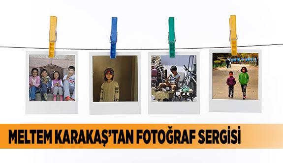 MELTEM KARAKAŞ'TAN FOTOĞRAF SERGİSİ