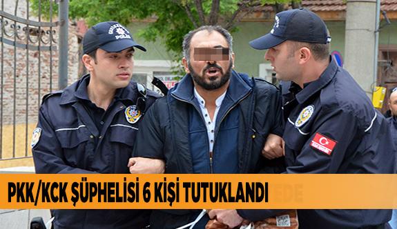 PKK/KCK ÜYESİ ŞÜPHELİSİ 6 KİŞİ TUTUKLANDI