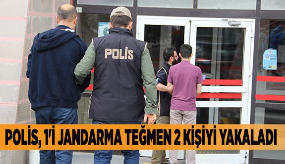 POLİS, 1'İ JANDARMA TEĞMEN 2 KİŞİYİ YAKALADI