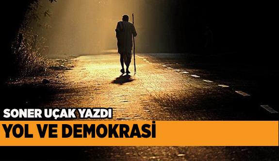 YOL VE DEMOKRASİ