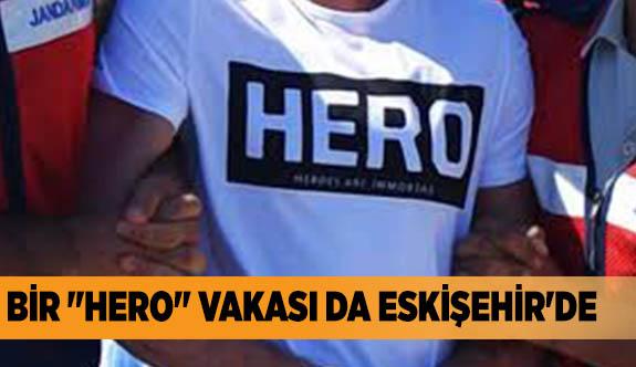 """BİR """"HERO"""" VAKASI DA ESKİŞEHİR'DE"""