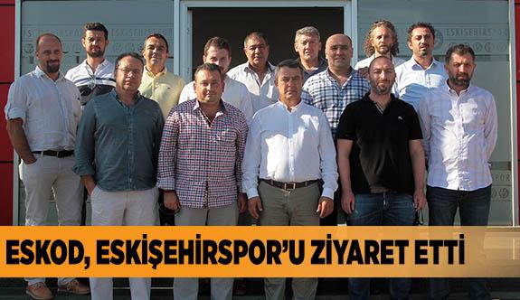 ESKOD, ESKİŞEHİRSPOR'U ZİYARET ETTİ