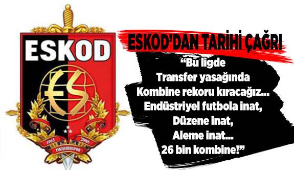 ESKOD'DAN TARİHİ ÇAĞRI
