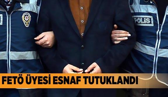 FETÖ ÜYESİ ESNAF TUTUKLANDI