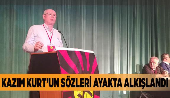 KAZIM KURT'UN SÖZLERİ AYAKTA ALKIŞLANDI