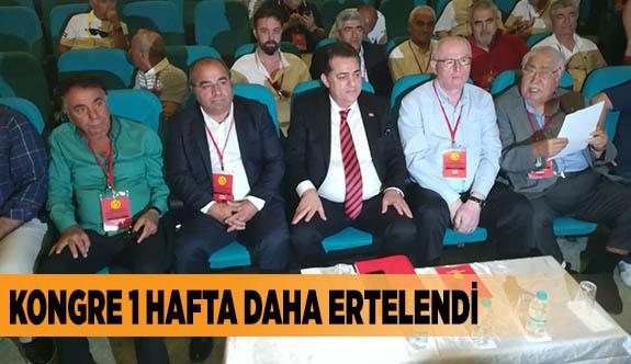 KONGRE 1 HAFTA DAHA ERTELENDİ