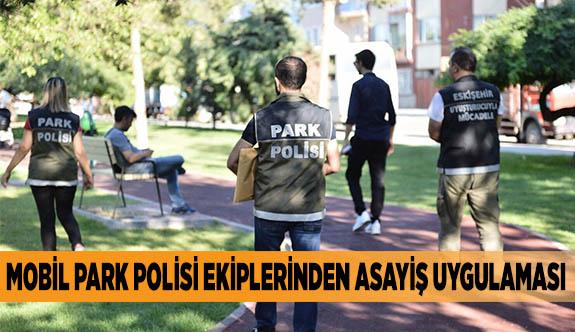 MOBİL PARK POLİSİ EKİPLERİNDEN ASAYİŞ UYGULAMASI