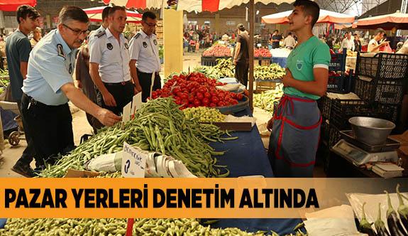 PAZAR YERLERİ DENETİM ALTINDA