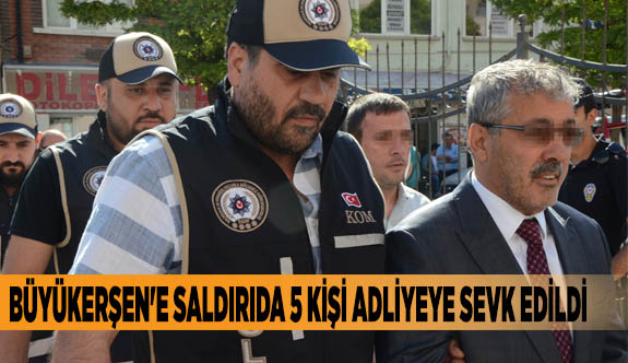 Büyükerşen'e saldırı olayı ile ilgili gözaltına alınan 5 şüpheli adliyede
