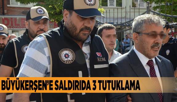 Büyükerşen'e saldırıda 3 tutuklama