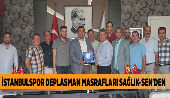 İSTANBULSPOR DEPLASMAN MASRAFLARI SAĞLIK-SEN'DEN