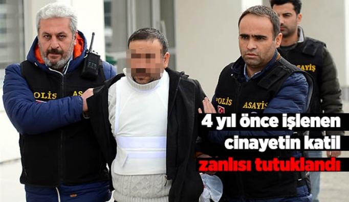 4 yıl önce işlenen cinayetin katil zanlısı tutuklandı