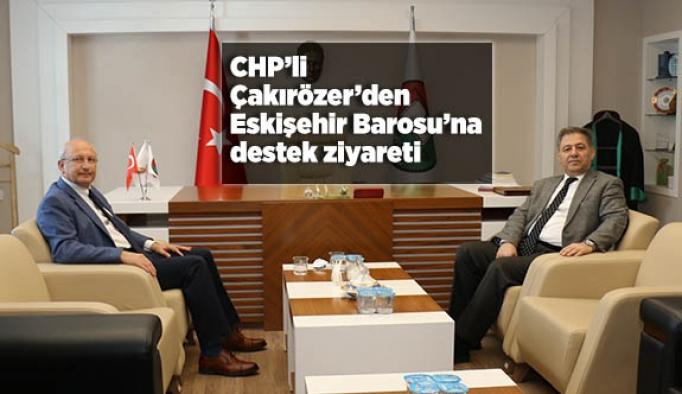 CHP'li Çakırözer'den Eskişehir Barosu'na destek ziyareti