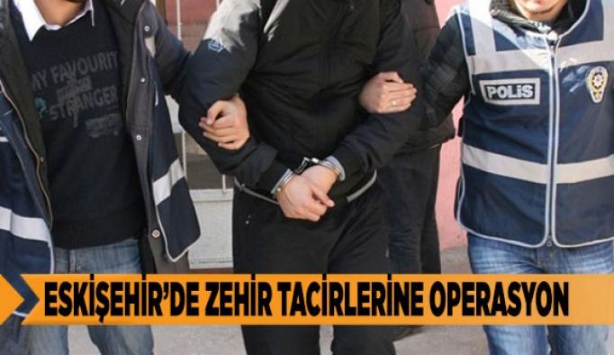 ESKİŞEHİR'DE ZEHİR TACİRLERİNE OPERASYON