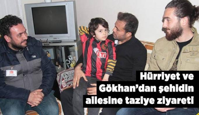 Hürriyet ve Gökhan'dan şehidin ailesine taziye ziyareti