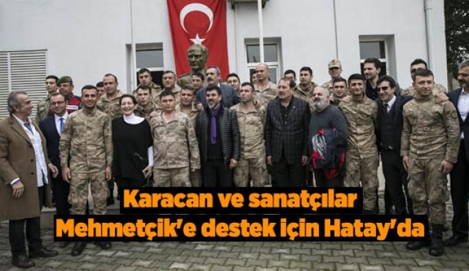 Karacan ve sanatçılar Mehmetçik'e destek için Hatay'da