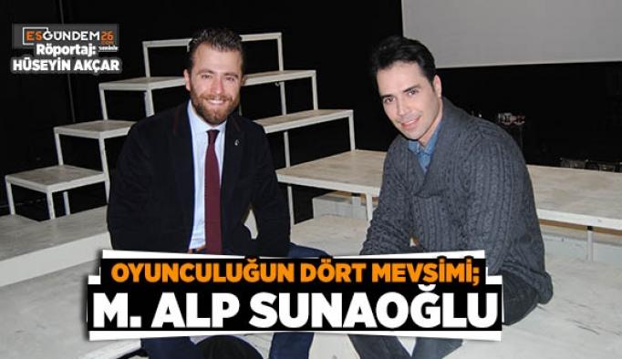 OYUNCULUĞUN DÖRT MEVSİMİ; M. ALP SUNAOĞLU