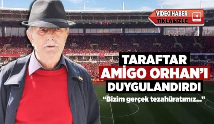 TARAFTAR AMİGO ORHAN'I DUYGULANDIRDI