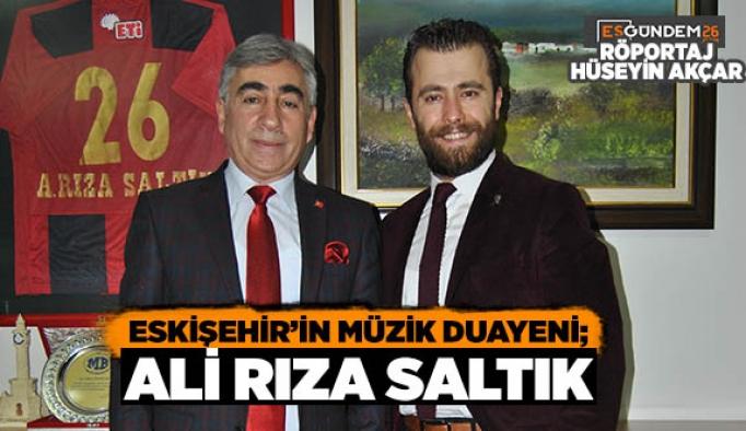 ESKİŞEHİR'İN MÜZİK DUAYENİ; ALİ RIZA SALTIK