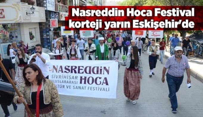 Nasreddin Hoca Festical korteji yarın Eskişehir'de