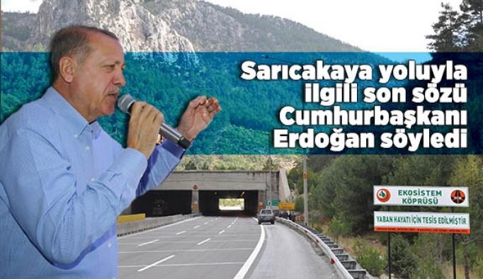 Sarıcakaya yoluyla ilgili son sözü Cumhurbaşkanı Erdoğan söyledi