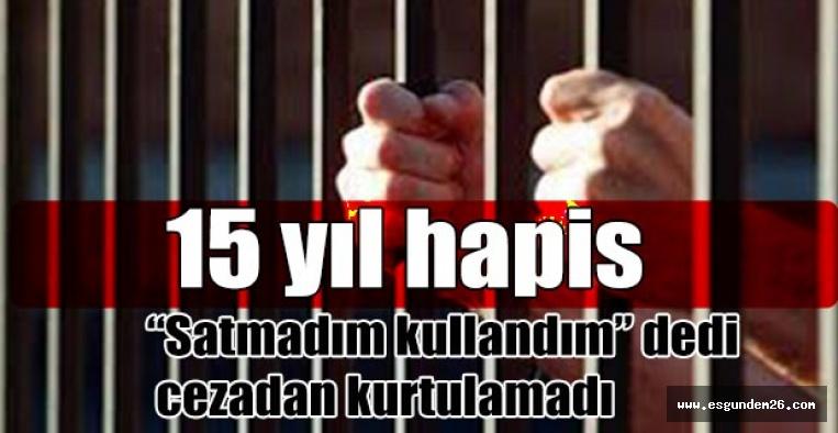 Eskişehir'de uyuşturucu satıcısına 15 yıl hapis