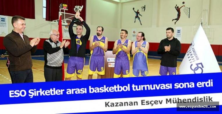 ESO Şirketler arası basketbol turnuvası sona erdi