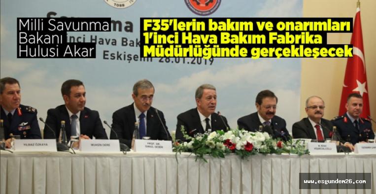 F35'LERİN BAKIMINI ESKİŞEHİR'DE YAPACAĞIZ