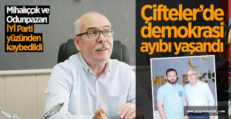 ÇİFTELER'DE DEMOKRASİ AYIBI YAŞANDI