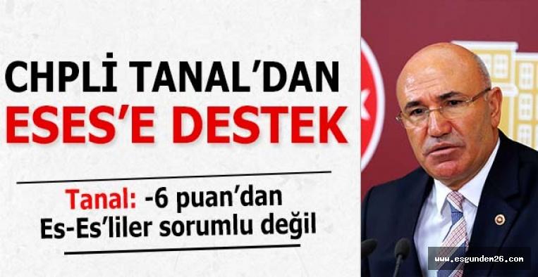 CHPLİ TANAL'DAN ESES'E DESTEK