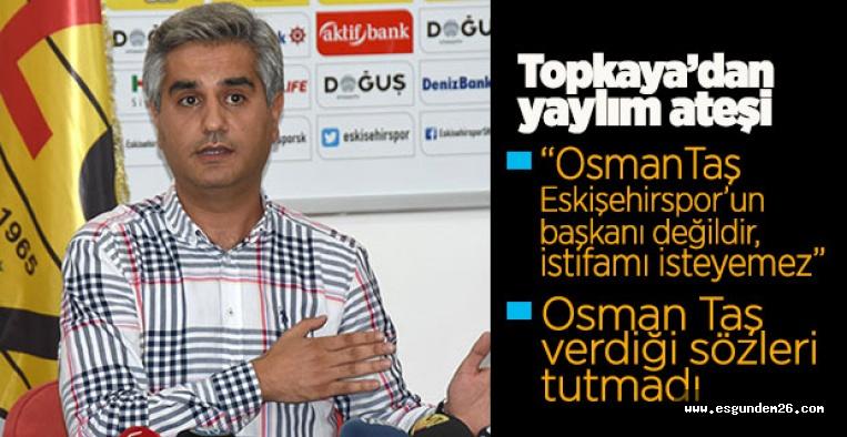 Dün Osman Taş bugün Mustafa Topkaya