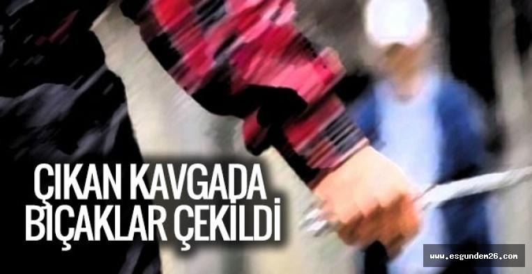 ESKİŞEHİR'DE BIÇAKLI KAVGA