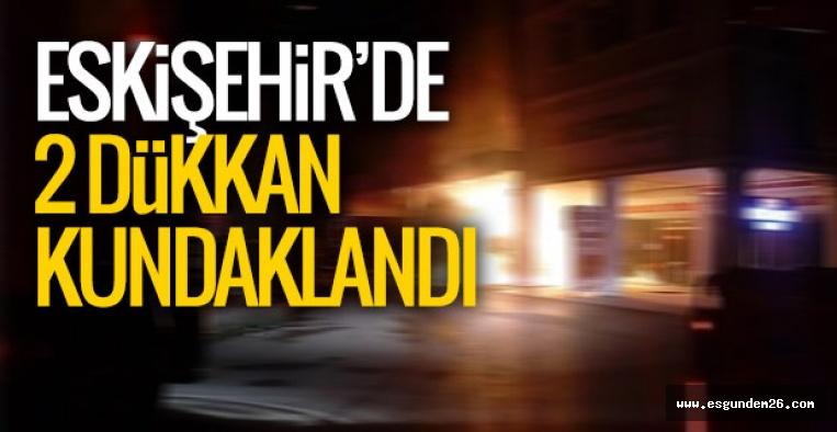 ESKİŞEHİR'DE KUNDAKLAMA