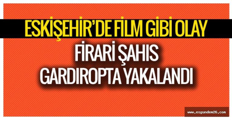 FİRARİ ŞAHIS GARDIROPTA YAKALANDI