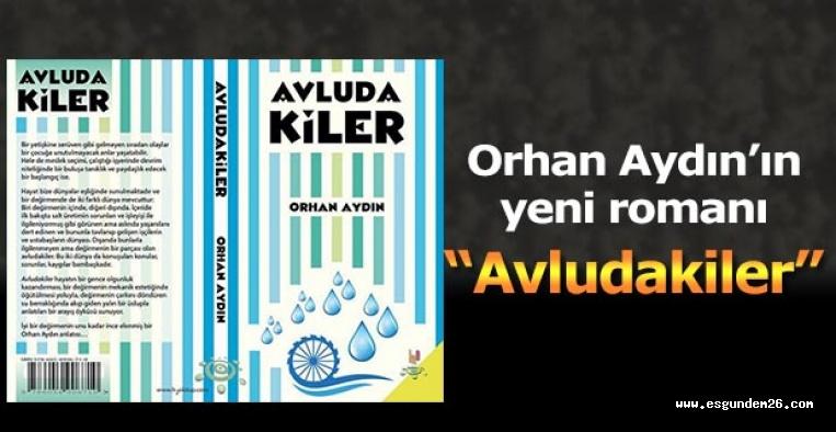 Orhan Aydın'ın yeni romanı: Avludakiler