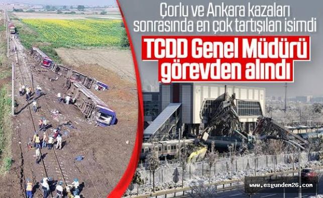 TCDD GENEL MÜDÜRÜ GÖREVDEN ALINDI