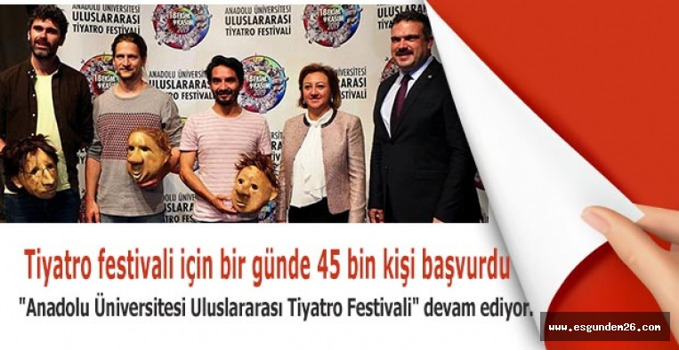 """""""Anadolu Üniversitesi Uluslararası Tiyatro Festivali"""" devam ediyor."""