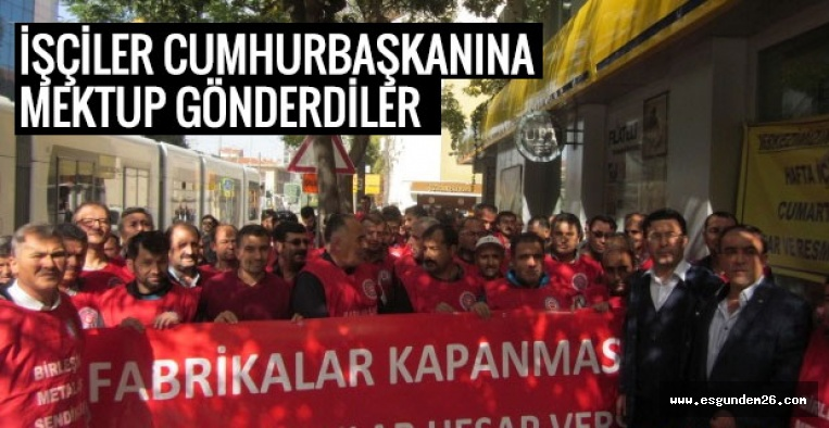 ESKİŞEHİR'DEN CUMHURBAŞKANI ERDOĞAN'A MEKTUP