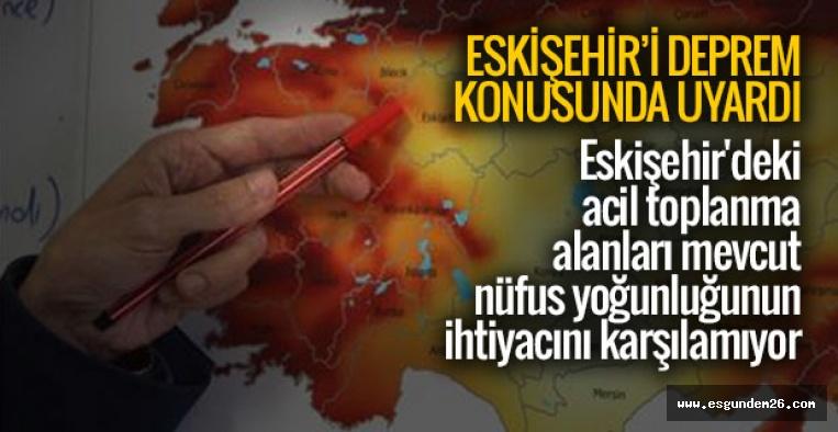 ESKİŞEHİR'İ DEPREM KONUSUNDA UYARDI
