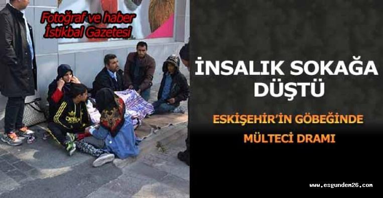 Eskişehir sokaklarında mülteci dramı
