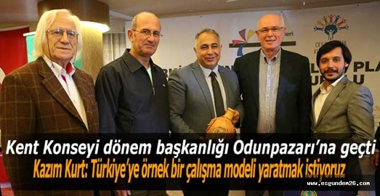 Kazım Kurt: Türkiye'ye örnek bir çalışma modeli yaratmak istiyoruz