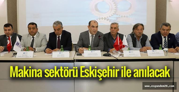 Makina sektörü Eskişehir ile anılacak